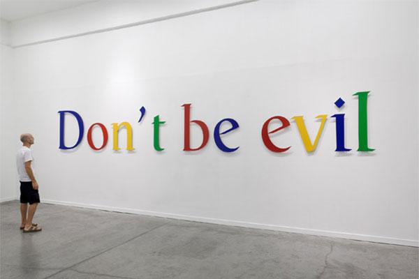 Don't be evil - Google
